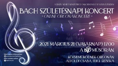 Bach születésnapi online orgonakoncert 2021.március 21-én vasárnap 17 órától a 7.TV műsorán